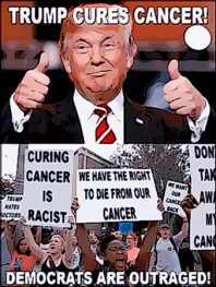 Trump Cures Cancer, Dems Complain